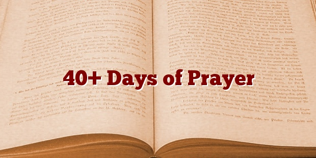 40+ Days of Prayer