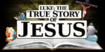 Luke: The True Story of Jesus