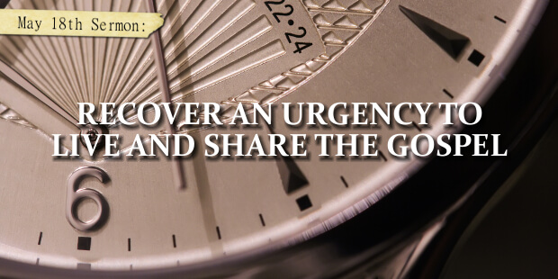 Sermon Preview: Recover an Urgency