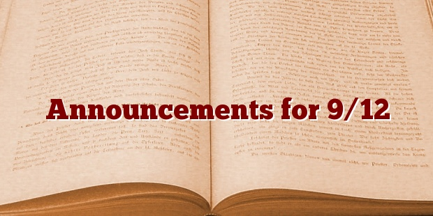 Announcements for 9/12