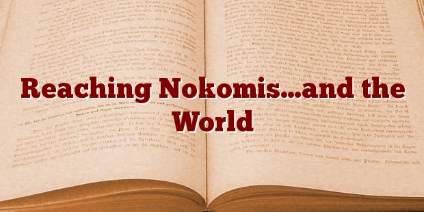 Reaching Nokomis…and the World