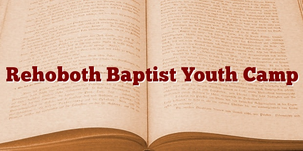Rehoboth Baptist Youth Camp