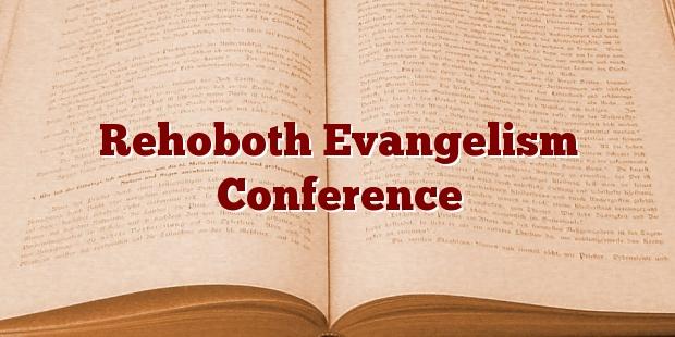 Rehoboth Evangelism Conference